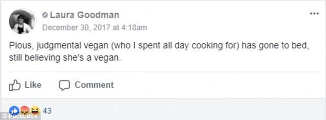 Laura Goodman posted on a Facebook group boasting that a 'pious, judgmental vegan' had gone to bed thinking she was still a vegan after eating at her restaurant